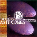 DJ Drez - As It Comes CDR