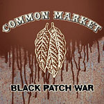 Common Market - Black Patch War CD EP