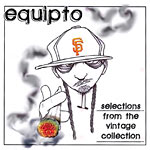 Equipto - Selections from Vintage CD
