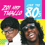 Zo & Phonte (Little Bro) - Zo & Tigallo Love The 80s CD