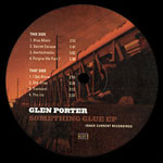 "Glen Porter - Something Glue 12"" EP"