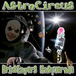 AstroCircus - Bricklayers Masquerade CD