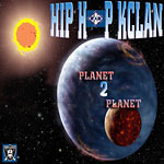 Hip Hop Kclan - Planet 2 Planet CDR