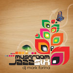 Mark Farina - Mushroom Jazz Vol. 6 CD