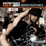 Ruste Juxx - Indestructible CD