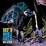 Def3 and Moka Only - Dog River CD