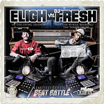 Eligh vs. DJ Fresh - Beat Battle Rounds 1 & 2 CD