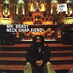 "Mr. Brady - Neck Snap Fiend 12"" Single"