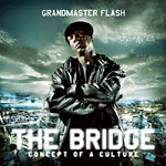 Grandmaster Flash - The Bridge CD