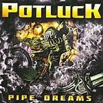 Potluck - Pipe Dreams CD