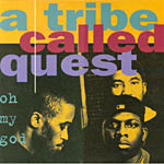 "A Tribe Called Quest - Oh My God 12"" Single"