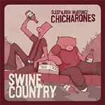 The Chicharones - Swine Country CD EP
