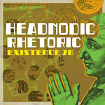 Existence 76 - Headnodic Rhetoric CDR