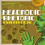 Existence 76 - Headnodic Rhetoric CDR