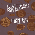 The Whitefield Brothers - In The Raw CD