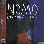 NOMO - Invisible Cities CD