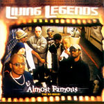 Living Legends - Almost Famous CD