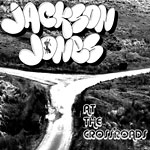 Jackson Jones - At The Crossroads CD