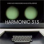 Harmonic 313 - When Machines Exceed ... 2xLP