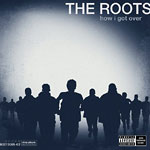 The Roots - How I Got Over CD