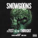 The Snowgoons - A Fist In The Thought CD