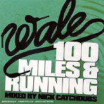 Wale - 100 Miles And Running CD