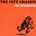 The City Champs - The Safecracker CD