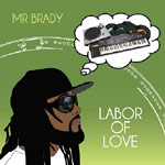 Mr. Brady - Labor of Love CD