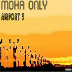 Moka Only - Airport 3 CD