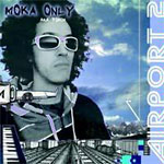 Moka Only - Airport 2 CD