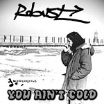 Robust - You Ain't Cold CDR