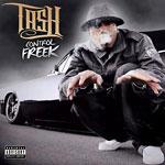 Tash (Tha Alkaholiks) - Control Freek CD