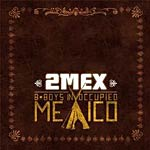 2Mex - B-Boys in Occupied Mexico CD