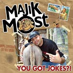 Majik Most - You Got Jokes?! CD