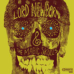 Lord Newborn+Magic Skulls - Lord Newborn+Magic Skulls CD
