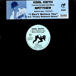 "Kool Keith - I Don't Believe You 12"" Single"