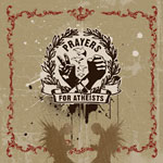 Prayers for Atheists - Prayers for Atheists CD EP
