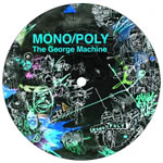 "Mono/Poly - The George Machine 12"" Single"