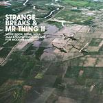 Mr. Thing - Strange Breaks+Mr.Thing 2 2xCD