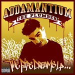 Addamantium the Plumber - The Pipe Dreams LP CD