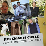 Jedi Knights Circle - Don't Quit Your Day Job CD