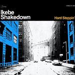 Ikebe Shakedown - Hard Steppin' CD EP