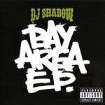 DJ Shadow - Bay Area CD EP
