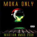 Moka Only - Martian Xmas 2008 CD