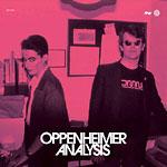 """Oppenheimer Analysis - Radiance 7"""" Single"""
