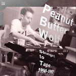 Peanut Butter Wolf - Straight To Tape 1990-92 2xLP