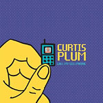 Curtis Plum - Call My Cellphone CD