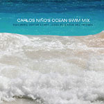 Carlos Nino - Ocean Swim Mix CD