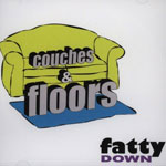 Fatty Down - Couches & Floors CD