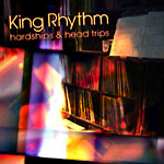 King Rhythm - Hardships & Head Trips LP